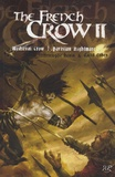 Christophe Hénin et David Cohen - The French Crow  : Medieval Crow - Parisian Nightmare.