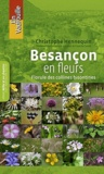 Christophe Hennequin - Besançon en fleurs - Florule des collines bisontines.