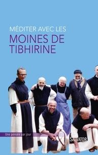Christophe Henning - Méditer avec les moines de Tibhirine.