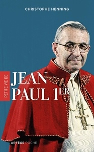 Christophe Henning - Petite vie de Jean-Paul Ier.
