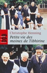 Christophe Henning - Petite Vie des Moines de Tibhirine (Ned).