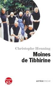 Christophe Henning - Petite vie des moines de Tibhirine.