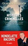 Christophe Hondelatte - Histoires criminelles - L'empoisonneuse de Corrèze et autres récits glaçants..