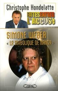 Christophe Hondelatte - Simone Weber, la diabolique de Nancy.