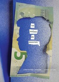 Christophe Honoré et Gwen Le Gac - Un enfant de pauvres.
