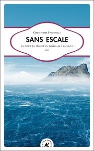 Christophe Houdaille - Sans escale - Un tour du monde en solitaire à la voile.