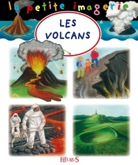 Christophe Hublet et Emilie Beaumont - Les volcans.