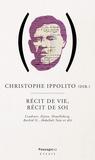 Christophe Ippolito - Récit de vie, récit de soi.