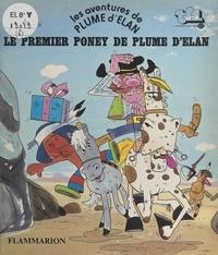 Christophe Izard et Jacques Galan - Les aventures de Plume d'Élan - Le premier poney de Plume d'Élan.