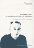 Christophe Jaccoud et Vincent Kaufmann - Michel Bassand - Un sociologue de l'espace et son monde.