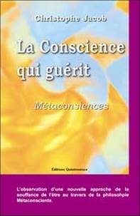 Christophe Jacob - La conscience qui guérit - Métaconsciences.