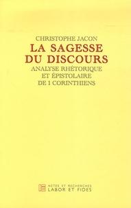 Christophe Jacon - La sagesse du discours - Analyse rhétorique et épistolaire de 1, Corinthiens.