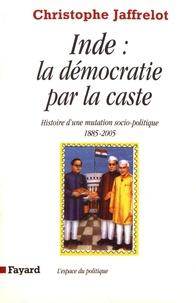 Christophe Jaffrelot - Inde : la démocratie par la caste - Histoire d'une mutation socio-politique (1885-2005).