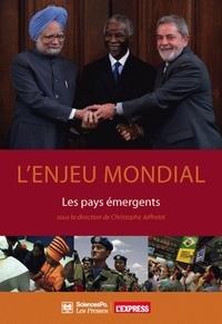 Christophe Jaffrelot et Jean-Jacques Gabas - L'enjeu mondial - Les pays émergents.
