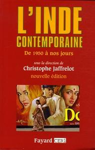 Christophe Jaffrelot et  Collectif - L'Inde contemporaine de 1950 à nos jours.