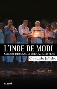 L'Inde de Modi- National-populisme et démocratie ethique - Christophe Jaffrelot |