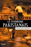 Christophe Jaffrelot - Le syndrome pakistanais.
