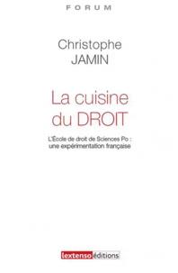 Christophe Jamin - La cuisine du droit - L'Ecole de Droit de Science Po : une expérimentation française.