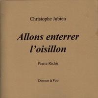 Christophe Jubien - Allons enterrer l'oisillon.