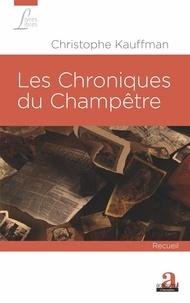 Christophe Kauffman - Les Chroniques du Champêtre - Photographies du quotidien d'un village pendant la grande guerre.