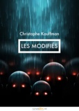 Christophe Kauffman - Les Modifiés.