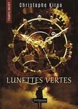 Christophe Kirgo - Lunettes Vertes (Temps Mort : L'Anthologie).