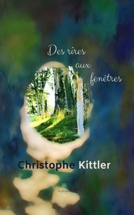 Christophe Kittler - Des rires aux fenêtres.