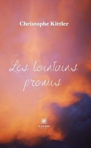 Christophe Kittler - Les lointains promis.