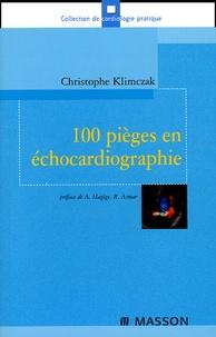 Christophe Klimczak - 100 pièges en échocardiographie.