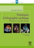 Christophe Klimczak - Techniques d'échographie cardiaque - Classiques, nouvelles, futures.