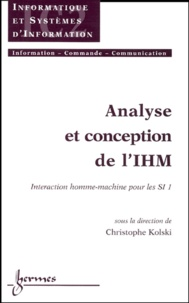 Christophe Kolski - Analyse et conception de l'IHM - Tome 1, Interaction homme- machine pour les SI.