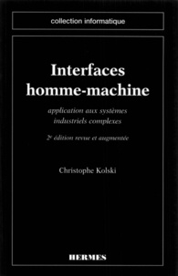 Christophe Kolski - Interfaces homme-machine - Application aux systèmes industriels complexes.