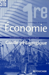 Christophe Kreiss et Rémi Leurion - Economie 1e STG - Guide pédagogique.