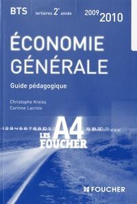 Christophe Kreiss et Corinne Lacroix - Economie générale BTS tertiaires 2e année - Guide pédagogique.