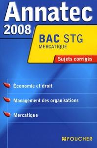 Christophe Kreiss et Jean-Luc Koehl - Epreuves technologiques Bac STG Mercatique (Economie-Droit ; Management des organisations ; Mercatique) - Sujets corrigés.
