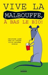 Christophe Labbé et Jean-Luc Porquet - Vive la malbouffe, à bas le bio !.