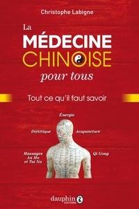 Christophe Labigne - La médecine chinoise expliquée.