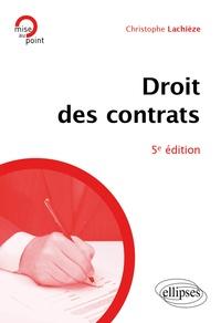 Christophe Lachièze - Droit des contrats.