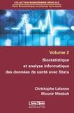 Christophe Lalanne et Mounir Mesbah - Biostatistique et sciences de la santé - Volume 2, Biostatistique et analyse informatique des données de santé avec Stata.