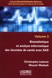 Christophe Lalanne et Mounir Mesbah - Biostatistique et sciences de la santé - Volume 3, Biostatistique et analyse informatique des données de santé avec SAS.