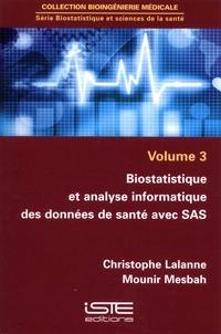 Biostatistique et sciences de la santé- Volume 3, Biostatistique et analyse informatique des données de santé avec SAS - Christophe Lalanne |