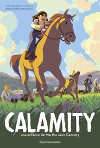 Christophe Lambert - Calamity - Une enfance de Martha Jane Calamity.