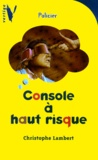 Christophe Lambert - Console à haut risque.