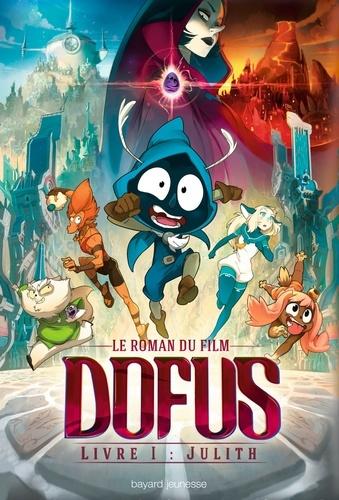 Dofus Calendrier 2020.Dofus Livre I Julith Le Roman Du Film Album