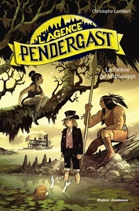 Christophe Lambert - L'agence Pendergast  : La sirène du Mississippi.