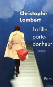 Christophe Lambert - La fille porte-bonheur.