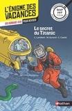 Christophe Lambert et Marie Eynard - Le secret du Titanic - De la 6e vers la 5e.