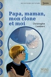 Christophe Lambert - Papa, maman, mon clone et moi.