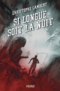 Christophe Lambert - Si longue soit la nuit.