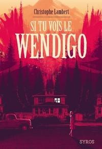 Christophe Lambert - Si tu vois le Wendigo.